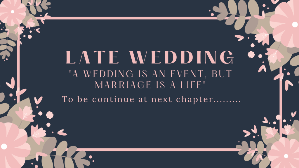 Late Wedding - Chapter 5 - Intentional encounter